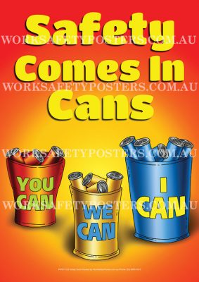 Safety Comes in Cans Poster